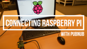 Connect Raspberry Pi to PubNub in 2 Steps – Hackster.io