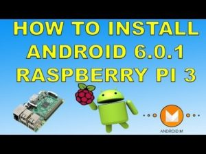 How To Install Android 6.0 Marshmallow On Raspberry Pi 3 And Side load Apps – YouTube