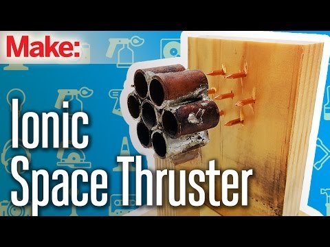 Weekend Project: Ionic Space Thruster – YouTube