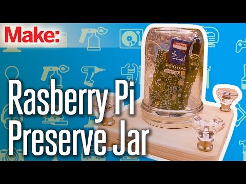 Weekend Project: Raspberry Pi Preserve Jar – YouTube