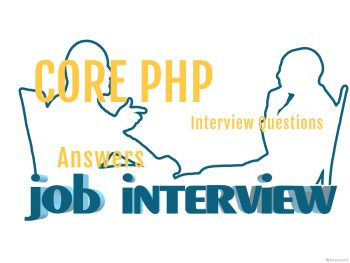 50+ Core PHP Interview Questions – Interview Questions On PHP