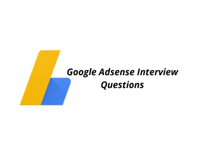 Google Adsense Interview Questions – Online Interview Questions