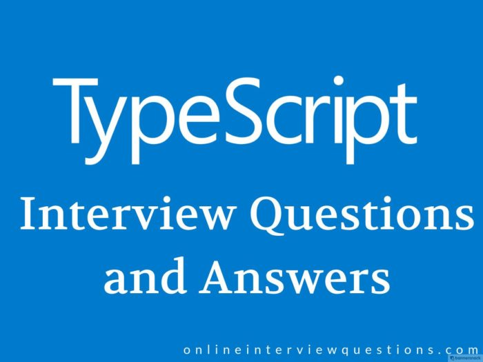 20+ Typescript Interview Questions – Javascript Interview Questions