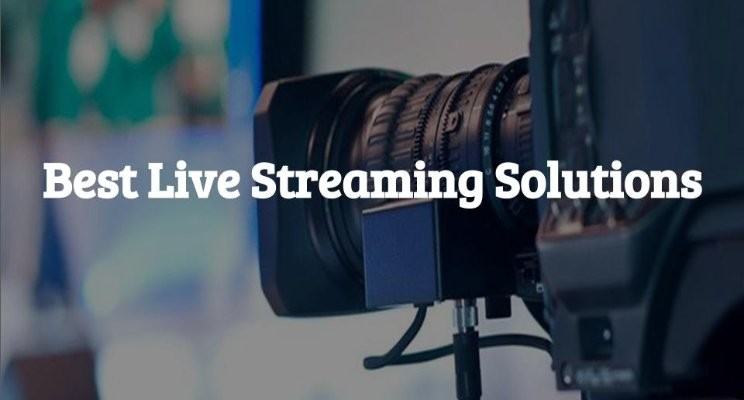 Top 10 Live Video Streaming Solutions in 2018