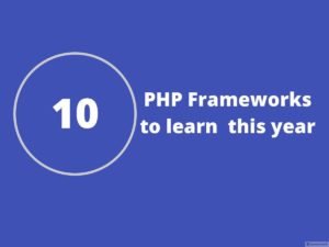 10 PHP frameworks to learn in 2018 – Online Interview Questions