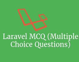 Laravel MCQ (Multiple Choice questions) 2018 – Devquora: Read Top Laravel MCQ (Multiple Ch ...