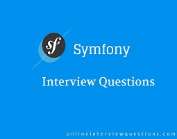 Symfony interview questions- Online Interview Questions: Top 15 Symfony interview questions and  ...