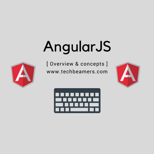 AngularJS Overview – Self Start Tutorial for Beginners
