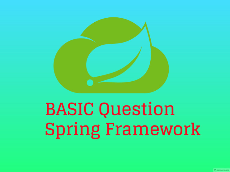 10 Basic Spring Framework Question for fresher – Interview help and Tips