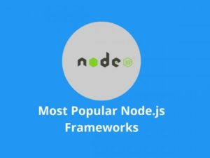 Most Popular Node.js Frameworks – Online Interview Questions The Node.js is one the most p ...