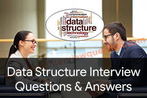 Data Structures Programming Interview Questions and Answers For Experienced
