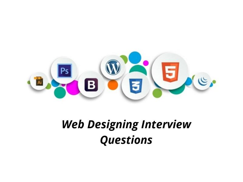 Web Designing Consisting Many Different Skills Like Html Css Photoshop And Knowledge Other Tools And Languages Read Best Web Designing Interview Questions With Answers Codemade Io
