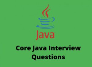 Core Java Interview Questions: Java is a platform independent, case sensitive language which is  ...