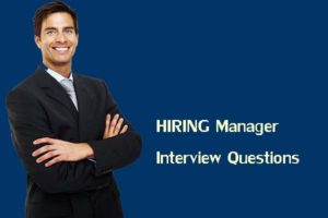 Some most popular interview questions and answers for Hiring Managers