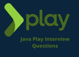 Java Play interview Questions: Java Play is High-Velocity Web Framework For Java and Scala. It i ...