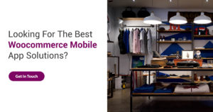Best Woocommerce Mobile App Solutions
