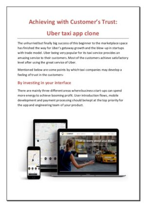 Achieving with Customer's Trust: Uber taxi app clone  Get spotlights the information about how t ...