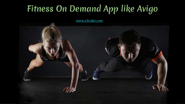 Fitness on demand app like avigo