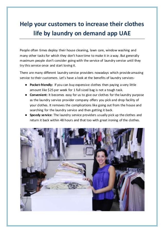 Help your customers to increase their clothes life by laundry on demand app UAE  This article ma ...