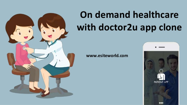Doctor2u app clone on demand healthcare business  Launch doctor2u app clone and help your custom ...