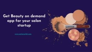 Get beauty on demand app for your salon startup  The new beauty business is awaiting you with th ...