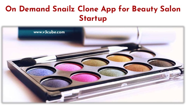 On Demand Snailz Clone App for Beauty Salon Startup