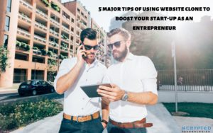 5 major tips of using website clone to boost your start-up as an entrepreneur