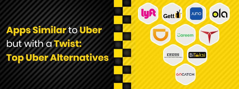 11 Best Apps Like Uber In 2019: Unique Uber Alternatives