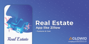 Developing Real Estate App like Zillow – Let's Consider Its Features & Cost