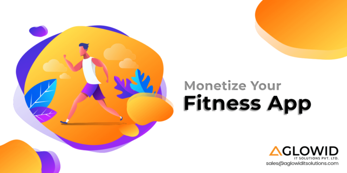 How to Build & Monetize Your Fitness App | Aglowid IT Solutions