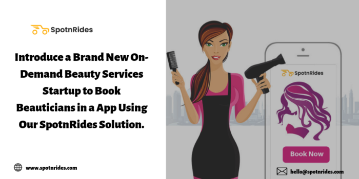 Are you passionate about beauty and want to start an on-demand beautician business, SpotnRides h ...