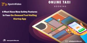 Do you want to develop your own taxi booking app, then you must add the eight important safety f ...