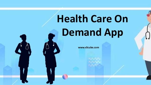 On Demand Healthcare App Development