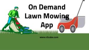On demand lawn Mowing App like Uber