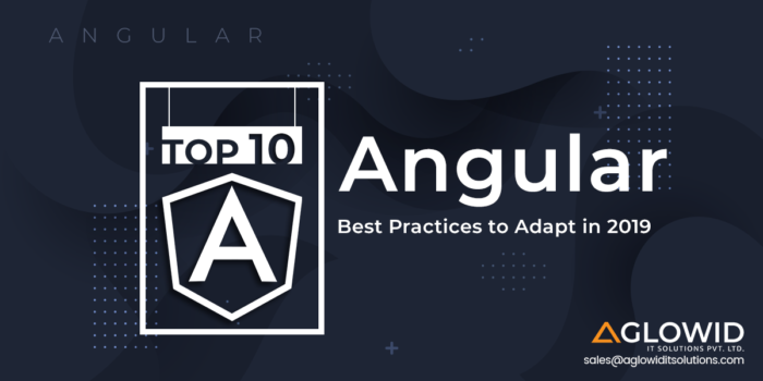 Top 10 Angular Best Practices to Adapt in 2019 [Let's Optimize Your Code]