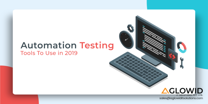 Top 10 Automation Testing Tools To Use in 2019 | Aglowid IT Solutions