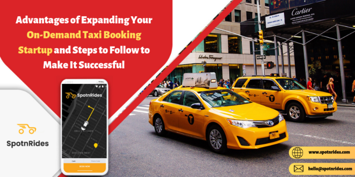 Advantages of Expanding Your On-Demand Taxi Booking Startup and Steps to Follow to Make It Succe ...