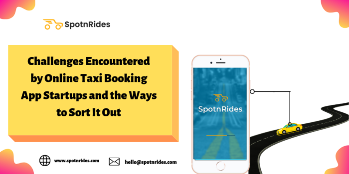 Challenges Encountered by Online Taxi Booking App Startups and the Ways to Sort It Out – S ...