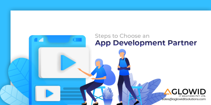 Choosing an App Development Partner – Steps to Simplify your Task