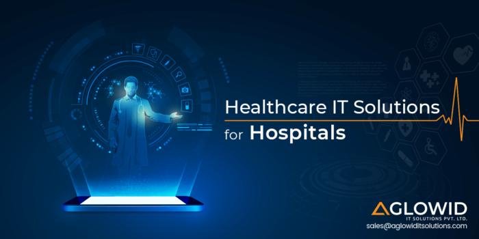 How a Healthcare IT Solution Helps in Managing Hospitals