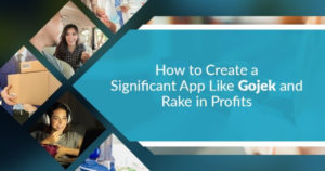 How an App like GoJek Can Help You Generate High Revenue
