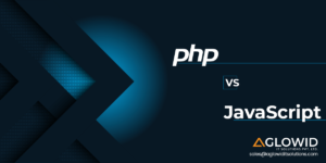 PHP v/s JavaScript in 2019: Comparing Two Popular Scripting Languages