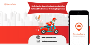 Redesigning SpotnEats Food App Solution to Give Effective Food Ordering Experience – SpotnEats