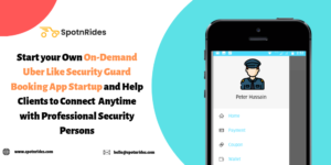 Start your Own On-Demand Uber Like Security Guard Booking App Startup and Help Clients to Connec ...