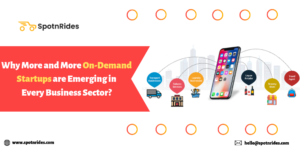 Why More and More On-Demand Startups Are Emerging in Every Business Sector? – SpotnRides