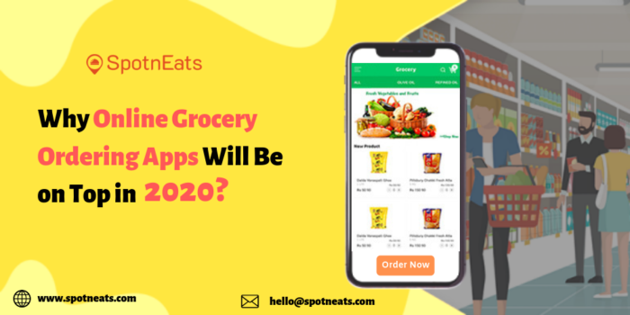 Why Online Grocery Ordering Apps Will Be on Top in 2020?  In this blog, SpotnEats explained abou ...