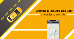 Developing a taxi app like Uber: Recommendations & checklist to consider