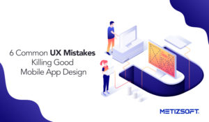 What are some of the Common UX Mistakes Made by the Mobile App Designer?