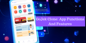 GoJek Clone App Functions And Features