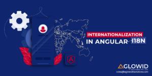 Dealing in Multiple Countries? Check How Internationalization (i18n) in Angular App Helps you De ...